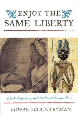 Enjoy the Same Liberty: Black Americans and the Revolutionary Era (Hardcover)