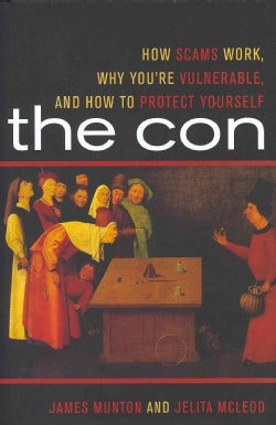 The Con: How Scams Work, Why You're Vulnerable, and How to Protect Yourself (Hardcover)