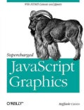 Supercharged Javascript Graphics (Paperback)