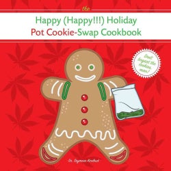 The Happy (Happy!!!) Holiday Pot Cookie-Swap Cookbook (Paperback)