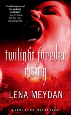 Twilight Forever Rising (Paperback)