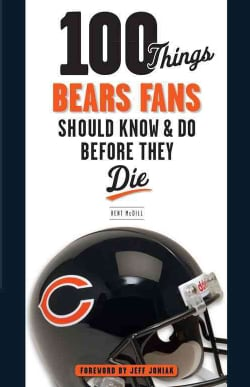 100 Things Bears Fans Should Know & Do Before They Die (Paperback)