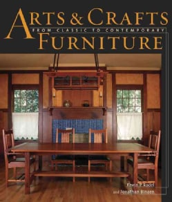 Arts & Crafts Furniture: From Classic to Contemporary (Hardcover)