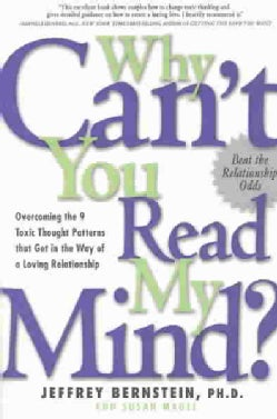 Why Can't You Read My Mind?: Overcoming the 9 Toxic Thought Patterns That Get in the Way of a Loving Relationship (Paperback)