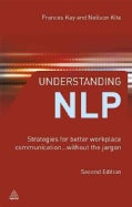 Understanding Nlp: Strategies for Better Workplace Communication...without the Jargon (Paperback)