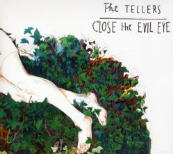 Tellers - Close The Evil Eye
