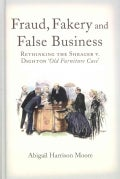 Fraud, Fakery and False Business: Rethinking the Shrager Versus Dighton 'Old Furniture Case' (Hardcover)