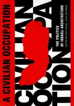 A Civilian Occupation: The Politics of Israeli Architecture (Hardcover)