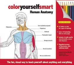 Color Yourself Smart: Human Anatomy: The Fun, Visual Way to Teach Yourself About Anything and Everything (Hardcover)