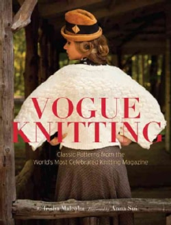 Vogue Knitting: Classic Patterns from the World's Most Celebrated Knitting Magazine (Hardcover)