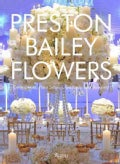 Preston Bailey Flowers (Hardcover)