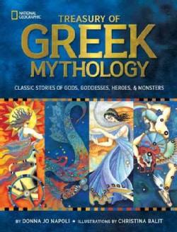 Treasury of Greek Mythology: Classic Stories of Gods, Goddesses, Heroes & Monsters (Hardcover)
