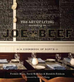 The Art of Living According to Joe Beef: A Cookbook of Sorts (Hardcover)