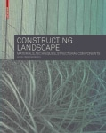 Constructing Landscape: Materials, Techniques, Structural Components (Paperback)