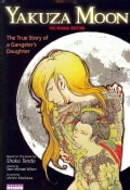 Yakuza Moon: The True Story of a Gangster's Daughter Manga Edition (Paperback)