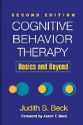 Cognitive Behavior Therapy: Basics and Beyond (Hardcover)