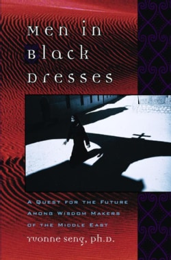 Men in Black Dresses: A Quest for the Future Among Wisdom-Makers of the Middle East (Paperback)