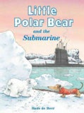 Little Polar Bear and the Submarine (Hardcover)