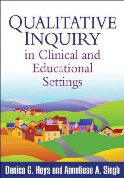 Qualitative Inquiry in Clinical and Educational Settings (Paperback)