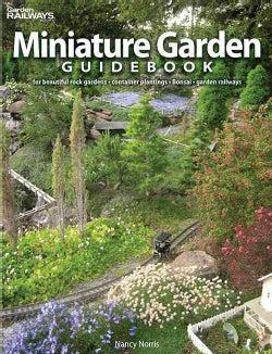 Miniature Garden Guidebook: For Beautiful Rock Gardens, Container Plantings, Bonsai, Garden Railways (Paperback)