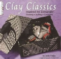 Clay Classics Inspired by Zentangle: Drawing, Incising, Canework (Paperback)
