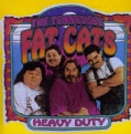 Tennessee Fat Cats - Heavy Duty