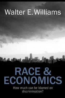 Race & Economics: How Much Can Be Blamed on Discrimination? (Paperback)