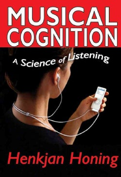 Musical Cognition: A Science of Listening (Hardcover)