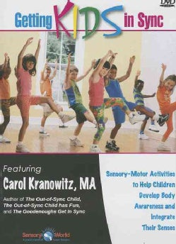 Getting Kids in Sync: Sensory Motor Activities to Help Children Develop Body Awareness and Integrate Their Senses (DVD-ROM)