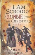 I Am Scrooge: A Zombie Story for Christmas (Hardcover)
