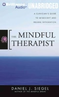 The Mindful Therapist: A Clinician's Guide to Mindsight and Neural Integration (CD-Audio)