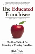 The Educated Franchisee: The How-to Book for Choosing a Winning Franchise (Paperback)