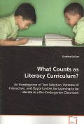 What Counts As Literacy Curriculum?: An Investigation of Text Selection, Pattersn of Interaction, and Opportuniti... (Paperback)