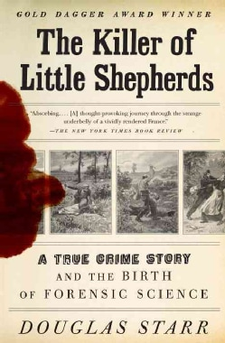 The Killer of Little Shepherds: A True Crime Story and the Birth of Forensic Science (Paperback)