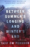 Between Summer's Longing and Winter's End: A Story of a Crime (Paperback)
