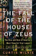 The Fall of the House of Zeus: The Rise and Ruin of America's Most Powerful Trial Lawyer (Paperback)