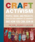 Craft Activism: People, Ideas, and Projects from the New Community of Handmade--And How You Can Join in (Paperback)