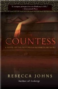 The Countess: A Novel of Elizabeth Bathory (Paperback)
