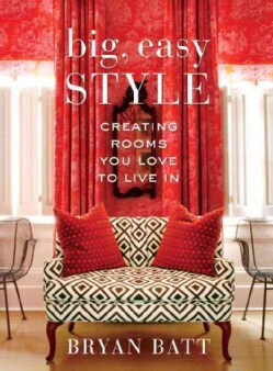 Big, Easy Style: Creating Rooms You Love to Live In (Hardcover)