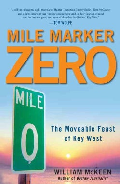 Mile Marker Zero: The Moveable Feast of Key West (Hardcover)