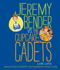 Jeremy Bender VS. The Cupcake Cadets (CD-Audio)