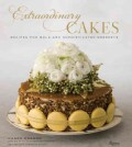 Extraordinary Cakes: Recipes for Bold and Sophisticated Desserts (Hardcover)