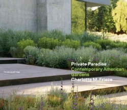 Private Paradise: Contemporary American Gardens (Hardcover)