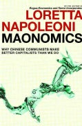 Maonomics: Why Chinese Communists Make Better Capitalists Than We Do (Hardcover)
