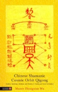 Chinese Shamanic Cosmic Orbit Qigong: Esoteric Talismans, Mantras, and Mudras in Healing and Inner Cultivation (Paperback)
