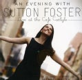 Sutton Foster - An Evening With Sutton Foster- Live At The Cafe Carlyle