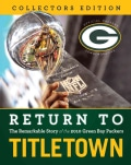 Return to Titletown: The Remarkable Story of the 2010 Green Bay Packers (Hardcover)