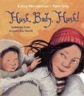 Hush, Baby, Hush!: Lullabies from Around the World (Hardcover)
