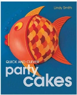Quick and Clever Party Cakes (Hardcover)