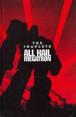 The Transformers:: The Complete All Hail Megatron (Hardcover)